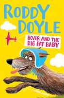 Купить Rover and the Big Fat Baby, Зарубежная литература для детей
