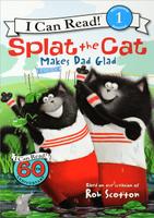 Купить Splat the Cat Makes Dad Glad: Level 1, Зарубежная литература для детей