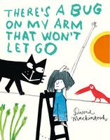 Купить There's a Bug on My Arm that Won't Let Go, Зарубежная литература для детей