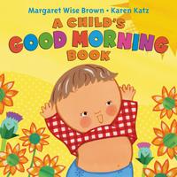 Купить A Child's Good Morning Book Board Book, Зарубежная литература для детей