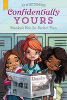 Купить Confidentially Yours #1: Brooke's Not-So-Perfect Plan, Зарубежная литература для детей