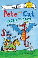 Купить Pete the Cat: Sir Pete the Brave, Зарубежная литература для детей