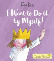 Купить I Want to Do It by Myself!, Зарубежная литература для детей