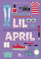 Купить Lil April - Mein Leben und andere Missgeschicke, Зарубежная литература для детей