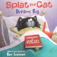 Купить Splat the Cat: Dreams Big, Зарубежная литература для детей