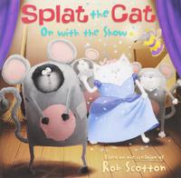 Купить Splat the Cat: On with the Show, Зарубежная литература для детей