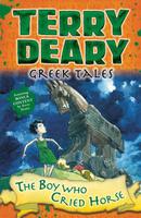 Купить Greek Tales: The Boy Who Cried Horse, Зарубежная литература для детей