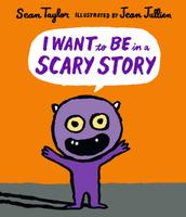 Купить I Want to Be in a Scary Story, Зарубежная литература для детей