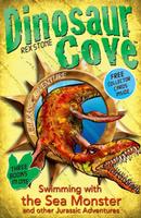 Купить Dinosaur Cove: Swimming with the Sea Monster and other Jurassic Adventures, Приключения и путешествия
