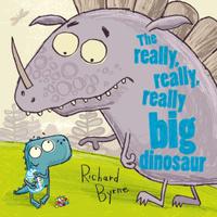 Купить The Really, Really, Really Big Dinosaur, Зарубежная литература для детей