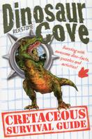 Купить Dinosaur Cove: A Cretaceous Survival Guide, Зарубежная литература для детей