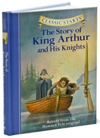 Купить Classic Starts: The Story of King Arthur and His Knights, Зарубежная литература для детей