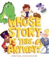 Купить Whose Story is This, Anyway?, Зарубежная литература для детей