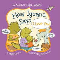 Купить How Iguana Says I Love You!, Английский язык