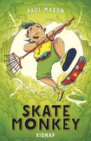 Купить Skate Monkey: Kidnap, Зарубежная литература для детей