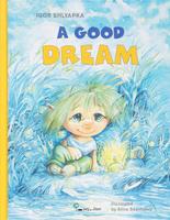 Купить A Good Dream. Хорошая мечта. На краешке чуда. На английском языке, Русская литература для детей