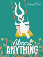 Купить Almost Anything, Зарубежная литература для детей