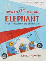 Купить How to Fly Like An Elephant, Зарубежная литература для детей