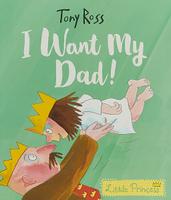 Купить I WANT MY DAD!, Зарубежная литература для детей