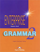 Enterprise: Grammar 2: Student's Book, Virginia Evans, Jenny Dooley