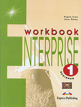 Enterprise 1: Beginner: Workbook, Virginia Evans, Jenny Dooley