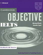 Objective IELTS Advanced: Workbook with Answers,