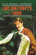Lady Chatterley's Lover, David Herbert Lawrence