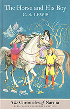 The Chronicles of Narnia: Horse and His Boy,