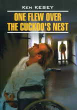 One Flew Over the Cuckoo's Nest / Пролетая над гнездом кукушки, Ken Kesey
