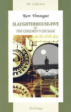 Slaughterhouse-Five or the Children's Crusade,