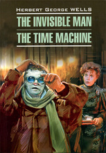 The Invisible Man. The Time Machine, Herbert George Wells