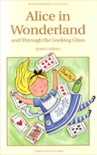 Alice in Wonderland and Through the Looking Glass,