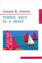 Трое в лодке не считая собаки / Three Men in a Boat, Jerome К. Jerome