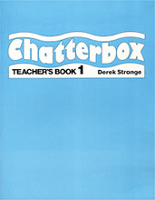 Chatterbox. Teacher's Book 1, Derek Strange