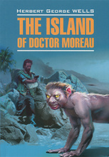 The Island of Doctor Moreau / Остров доктора Моро, Herbert George Wells