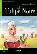 La Tulipe Noire: Niveau un A1 (+ CD),