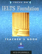 Focus on IELTS Foundation: Teacher's Book,