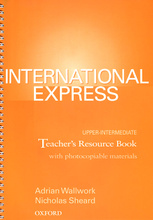International Express: Upper-Intermediate: Teacher's Resource Book with Photocopiable Material,