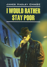 I Would Rather Stay Poor, James Hadley Chase