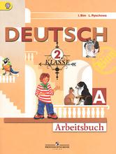 Deutsch: 2 Klasse: Arbeitsbuch / Немецкий язык. 2 класс. Рабочая тетрадь. В 2 частях. Часть A, И. Л. Бим, Л. И. Рыжова