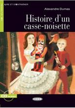 Histoire d'un casse-noisette: Niveau Un A1 (+ CD),