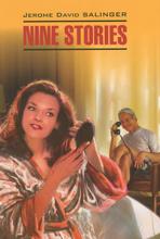 Jerome David Salinger: Nine Stories / Джером Дэвид Сэлинджер. Девять рассказов. Книга для чтения, Jerome David Salinger