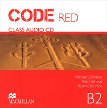 Code Red: Level B2: Class Audio CD: Units1-10 (аудиокурс на CD),