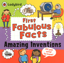 First Fabulous Facts: Amazing Inventions,