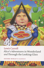 Alice's Adventures in Wonderland. Through the Looking-Glass,