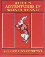 Alice's Adventures in Wonderland: The Little Folks' Edition,