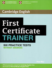 First Certificate: Trainer: Practice Tests without Answers,