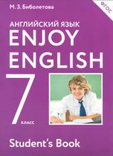 Enjoy English 7: Student`s Book / Английский с удовольствием. 7 класс. Учебник, М. З. Биболетова, Н. Н. Трубанева