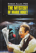 The Mystery of Marie Roget, Edgar Allan Poe