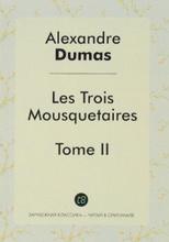 Les Trois Mousquetaires. Tome 2, Alexandre Dumas